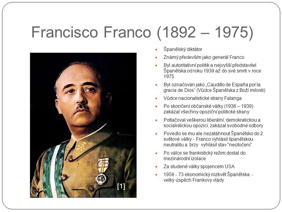 Francisco Franco (1892 – 1975) [1] Španělský diktátor